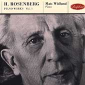 Rosenberg: Piano Works Vol 1 / Mats Widlund