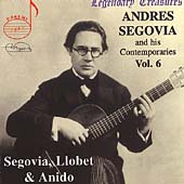 Legendary Treasures - Segovia and his Contemporaries Vol 6