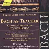 Edition Bachakademie Vol 107 - Bach as Teacher