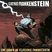 Electric Frankenstein: The Dawn of Electric Frankenstein