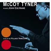 McCoy Tyner: McCoy Tyner Plays John Coltrane: Live at the Village Vanguard