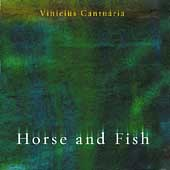 Vinicius Cantuária: Horse and Fish