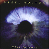 Nigel Holton: This Journey *