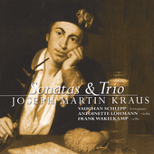 J.M. Kraus: Sonatas and Trio / Schlepp, Lohmann, Wakelkamp