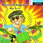 Danny D'Imperio: Hip to It