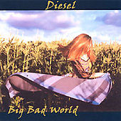 Diesel: Big Bad World