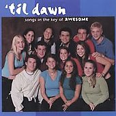 'Til Dawn: Songs in the Key of Awesome