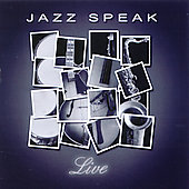 Jazz Speak: Jazz Speak Live