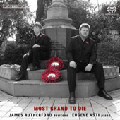 Most Grand to Die - Songs by George Butterworth and Ralph Vaughan Williams / James Rutherford, baritone; Eugene Asti, piano