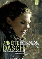 Annette Dasch: 'The Crucial Question'- works by Schubert, Verdi, Schumann, Berlioz & Gounod / A. Dasch, soprano; Munich Radio SO; Piollet [DVD]