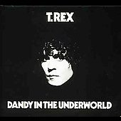 T. Rex: Dandy in the Underworld [Expanded Edition]
