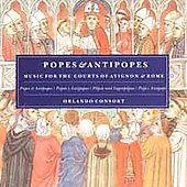 Popes & Antipopes - Music for the Courts of Avignon & Rome