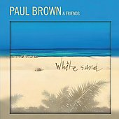Paul Brown (Producer/Engineer): White Sand