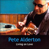 Pete Alderton: Living on Love
