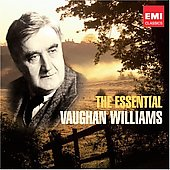 The Essential Vaughan Williams / Willcocks, Boult, Bean, Barbirolli, et al