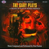 Don Preston: The Gary Plays: A Trilogy of Plays by Murray Mednick