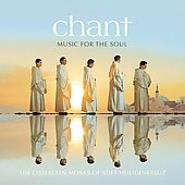 Chant - Music for the Soul [Holiday Edition] / Cistercian Monks of Stift Heiligenkreuz Abbey