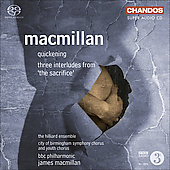 MacMillan: Quickening, 3 Interludes from