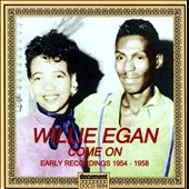 Willie Egan: Come On: Early Recordings 1954-1958