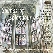 Sounds of Splendour - Music for Trumpet & Organ - Faure, Albinoni, Franck, etc / John Coulton, David Dunnett