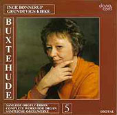 Buxtehude: Works for Organ Vol 5 / Inge Bonnerup