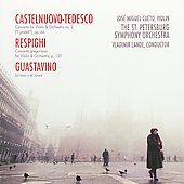 Castelnuovo-Tedesco, Respighi, Guastavino: Violin Concerto / Lande, Cueto, St. Petersburg PO