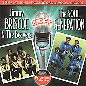 The Soul Generation/Jimmy Briscoe & the Little Beavers/Jimmy Briscoe & the Beavers: Jimmy Briscoe & the Beavers Meet The Soul Generation