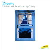 Dreams: Classical Music for a Good Night's Sleep