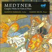 Medtner: Works for Violin & Piano