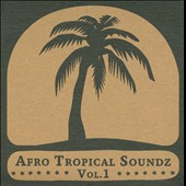 Various Artists: Afro Tropical Soundz, Vol. 1 [Digipak]