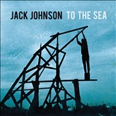 Jack Johnson: To the Sea [Digipak]