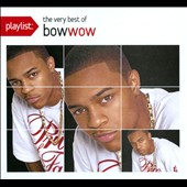 Bow Wow (Rap): Playlist: The Very Best of Bow Wow [Digipak]