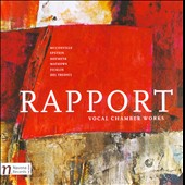 Rapport: Vocal Chamber Works
