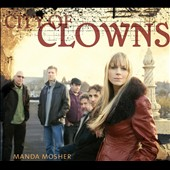 Manda Mosher: City Of Clowns [Digipak] *