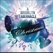 The Brooklyn Tabernacle Choir: A Brooklyn Tabernacle Christmas *