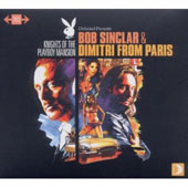 Dimitri from Paris/Bob Sinclar: Knights of the Playboy Mansion