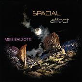 Mike Balzotti: Spacial Affect *