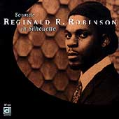 Reginald R. Robinson: Sounds in Silhouette