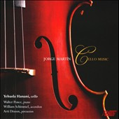 Jorge Martín: Cello Music / Yehuda Hanani, cello