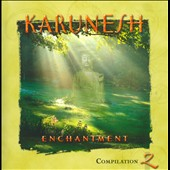 Karunesh: Enchantment: Compilation 2