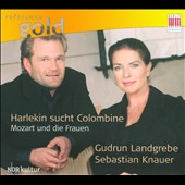 Harlequin seeks Columbine: Mozart & the Women; piano pieces / Gudrun Landgrebe, speaker; Sebastian Knauer, piano