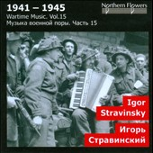 Wartime Music, Vol. 15: Igor Stravinsky / Titov