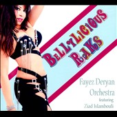Fayez Deryan Orchestra: Bellylicious Raks [Digipak]
