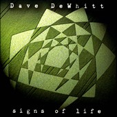 Dave DeWhitt: Signs of Life