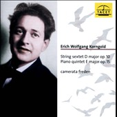 Korngold: String Sextet Op. 10; Piano Quintet Op. 15 / Camerata Freden