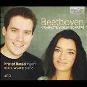 Beethoven: Complete Violin Sonatas / Kristof Barati, violin; Klara Wurtz, piano [4 CDs]