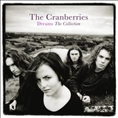 The Cranberries: Dreams: The Collection