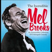 Various Artists: The Incredible Mel Brooks: An Irresistible Collection of Unhinged Comedy