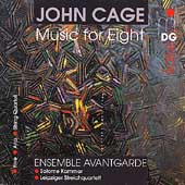 Cage: Music for Eight / Ensemble Avantgarde
