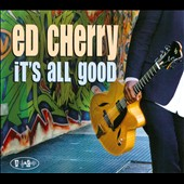 Ed Cherry: It's All Good [Digipak]